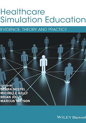 Healthcare Simulation Education: Evidence, Theory and Practice