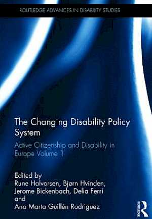 The Changing Disability Policy System. Active Citizenship and Disability in Europe Volume 1